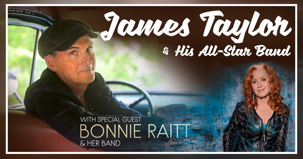 James Taylor & his All-Star Band with Special Guest Bonnie Raitt & Her Band
